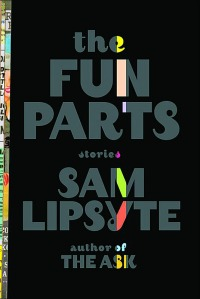 the-fun-parts-sam-lipsyte-cover-030413-marg