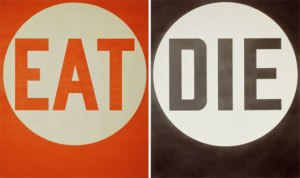 """Robert Indiana, """"Eat/Die"""" (Courtesy the Whitney Museum)."""