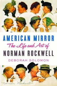 American Mirror- The Life and Art of Norman Rockwell