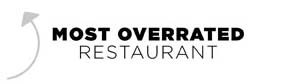 Most Overrated Restaurant