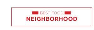 Best Food Neighborhood