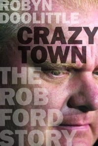 Crazy Town: The Rob Ford Story
