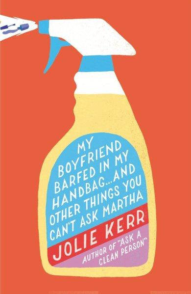 "Jolie Kerr's ""My Boyfriend Barfed in My Handbag"""