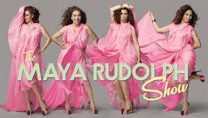 The Maya Rudolph Show. (NBC)