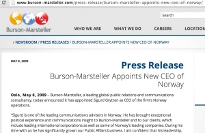 """Burson-Marsteller press release naming Sigurd Grytten CEO of the firm's Norway office; Burson's lawyer later described Mr. Grytten as """"an unauthorized employee"""" who had spoken """"without consultation with management."""""""