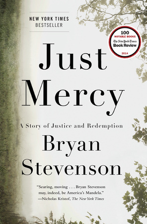 Just Mercy: A Story of Justice and Redemption by Bryan Stevenson. (Courtesy Random House)