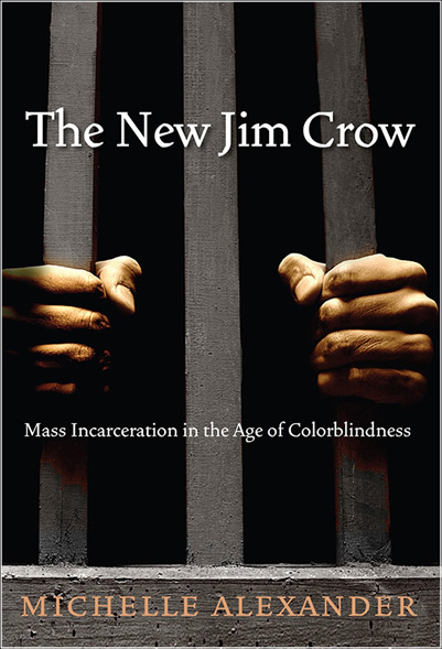 The New Jim Crow: Mass Incarceration in the Age of Colorblindness by Michelle Alexander. (Courtesy newjimcrow.com)