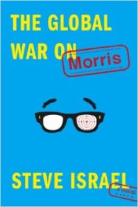 Congressman Steve Israel published the Global War on Morris in  December.