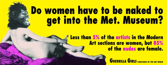Guerrilla Girls Do Women Have to be Naked to Get Into the Met. Museum 1989