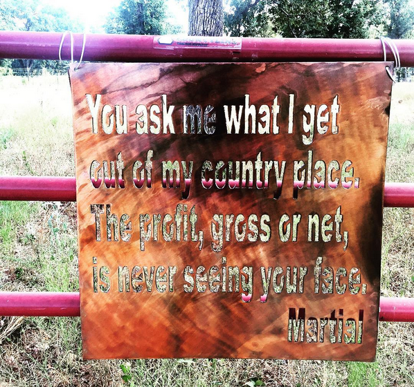 New sign for the front gate. Truer words never spoken. (Photo: Ryan Holiday)