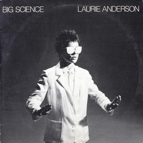 Laurie Anderson's tremendous album Big Science.