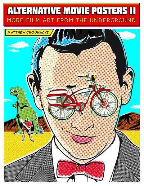 The cover art for Alternative Movie Posters II: More Film Art From the Underground, by Steve Dressler, inspired by Pee-Wee's Big Adventure. (Photo: Steve Dressler)