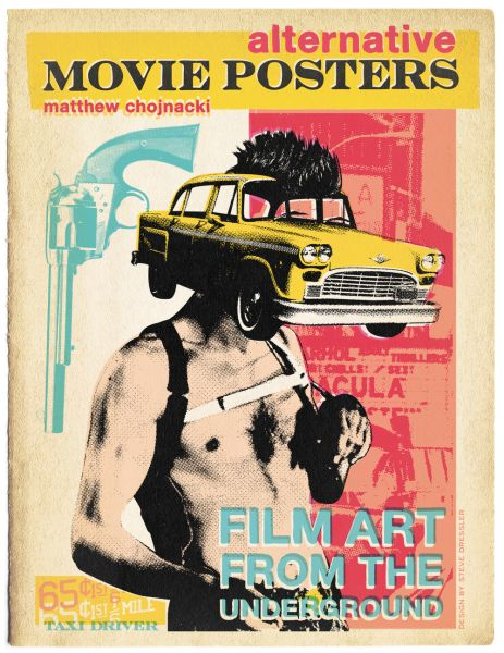 The cover of Alternative Movie Posters: Film Art From the Underground by Matthew Chojnacki. (Photo: