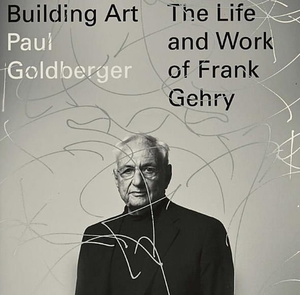 The cover of Building Art: The Life and Work of Frank Gehry, by Paul Goldberger.