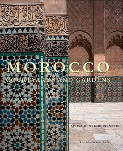 """""""Morocco: Courtyards and Gardens"""""""