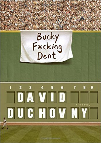 Bucky F*cking Dent: A Novel by David Duchovny