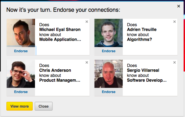 After accepting an endorsement, LinkedIn takes advantage of your bias to reciprocate by offering *four* additional people for you to endorse in return.