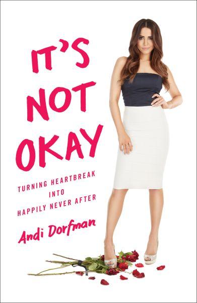 It's Not Ok, by Andi Dorfman