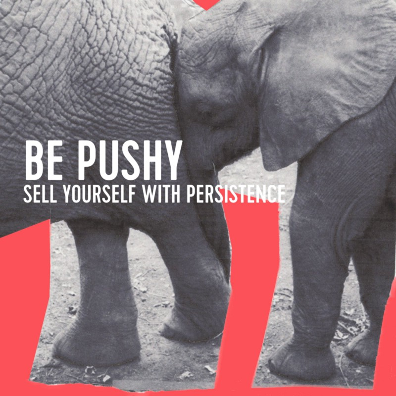Sell yourself with persistence