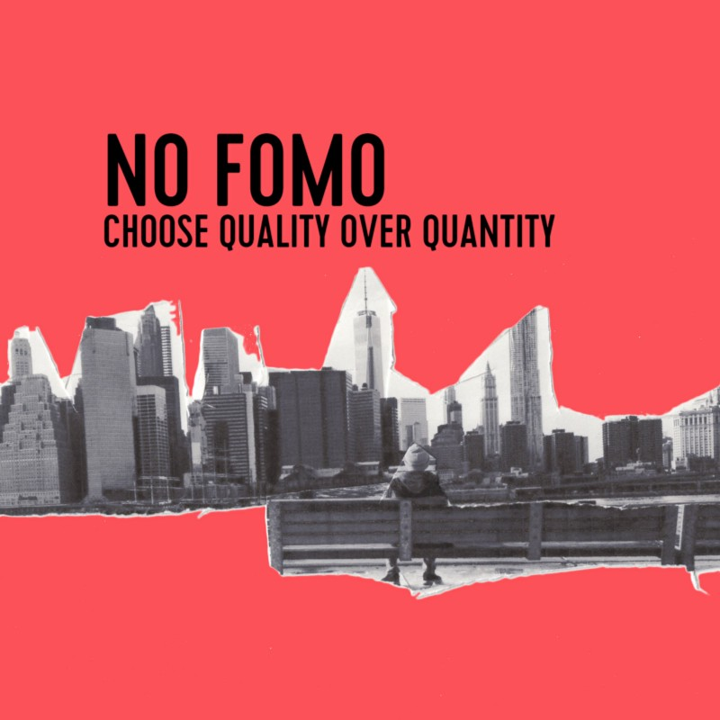 Choose quality over quantity