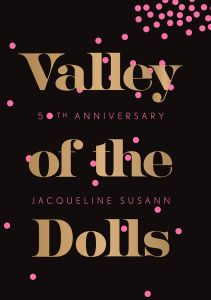 The 50th anniversary edition of 'Valley of the Dolls, published this week.