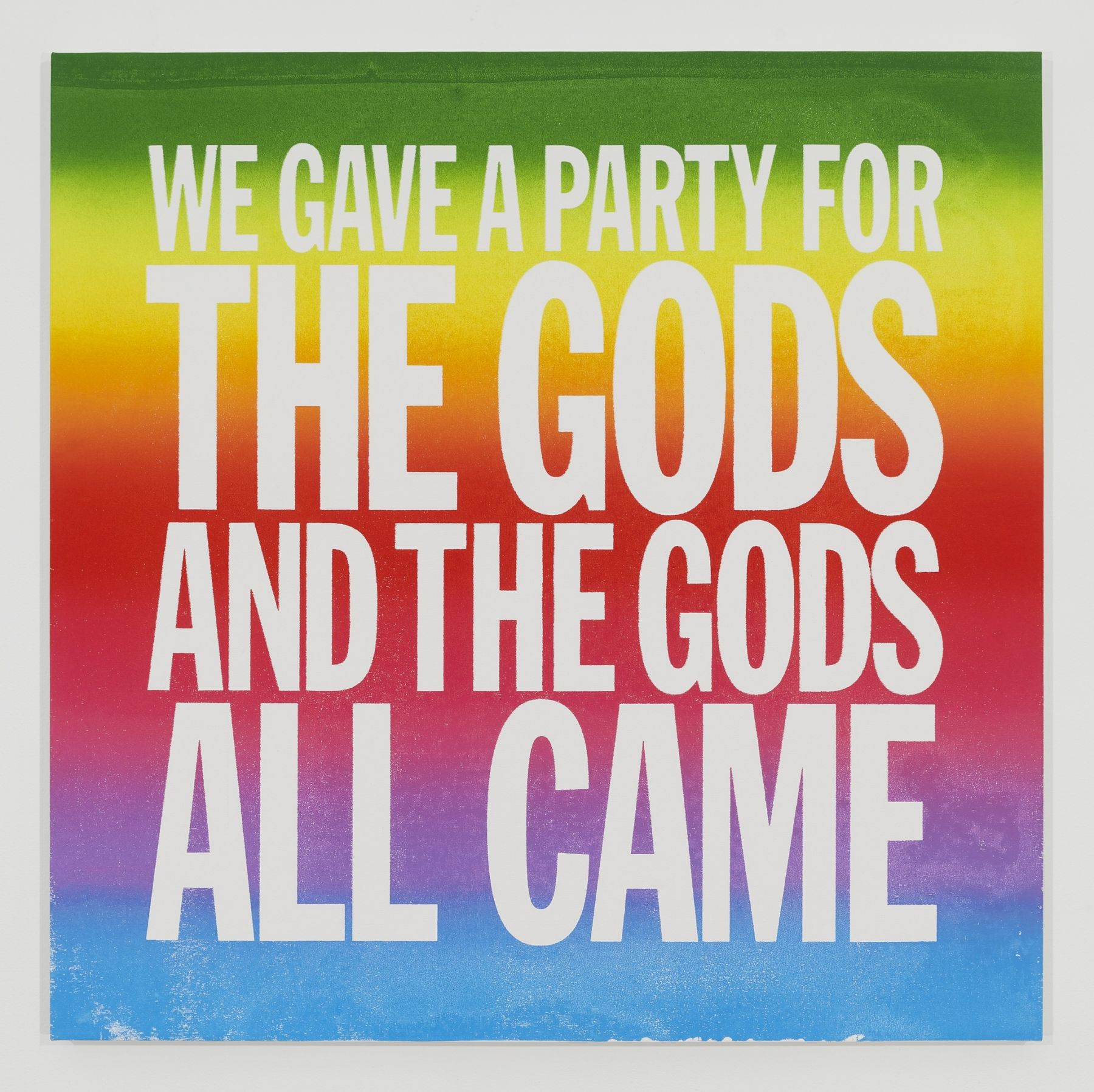 John Giorno, WE GAVE A PARTY FOR THE GODS AND THE GODS ALL CAME, 2014.