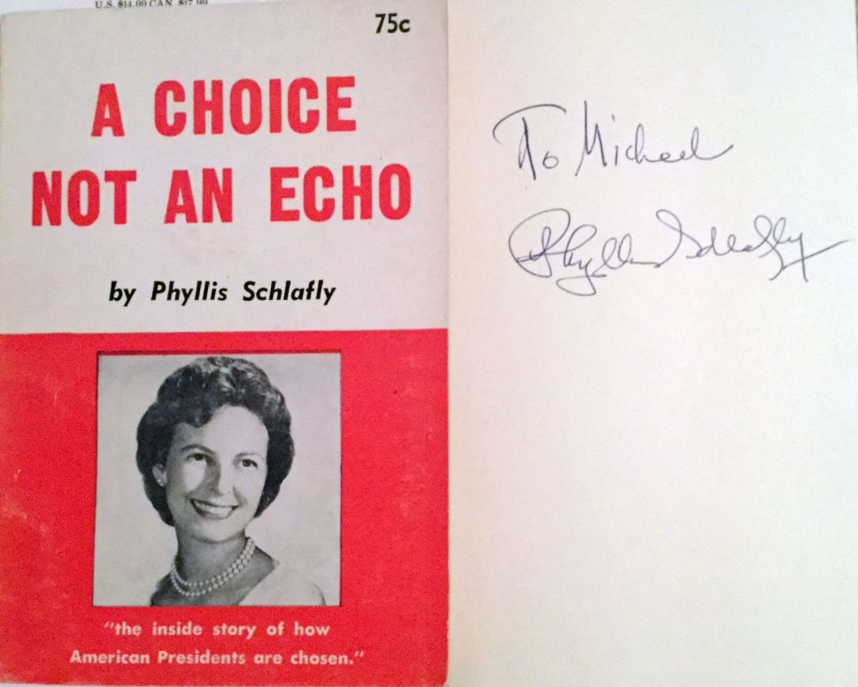 The author's treasured signed copy of Phyllis Schlafly's groundbreaking conservative manifesto.