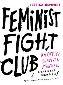 'Feminist Fight Club: An Office Survival Manual' is by Jessica Bennett