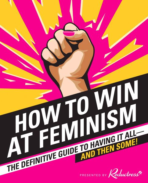 """Satirical website Reductress is releasing a guide teaching women to be """"better"""" feminists."""
