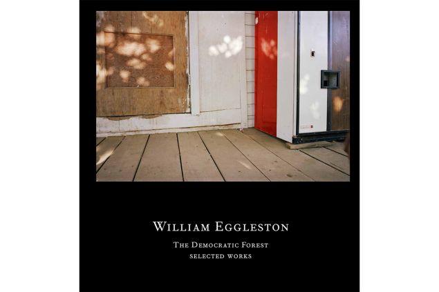 William Eggleston's Democratic Forest.