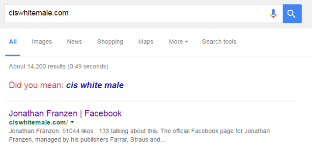 """Did you mean cis white male?"" In a way, yes."