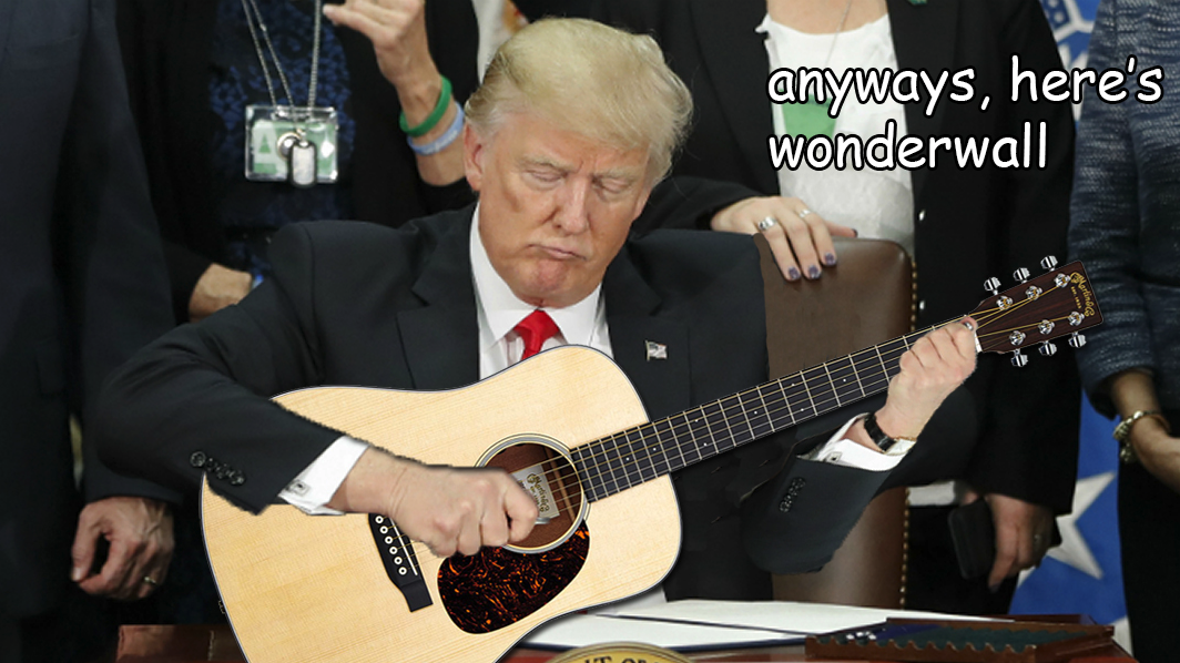"""Anyways, here's Wonderwall."""