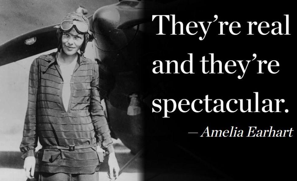 Neither did Amelia Earhart.