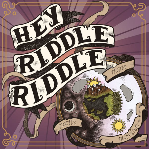 Hey Riddle Riddle.