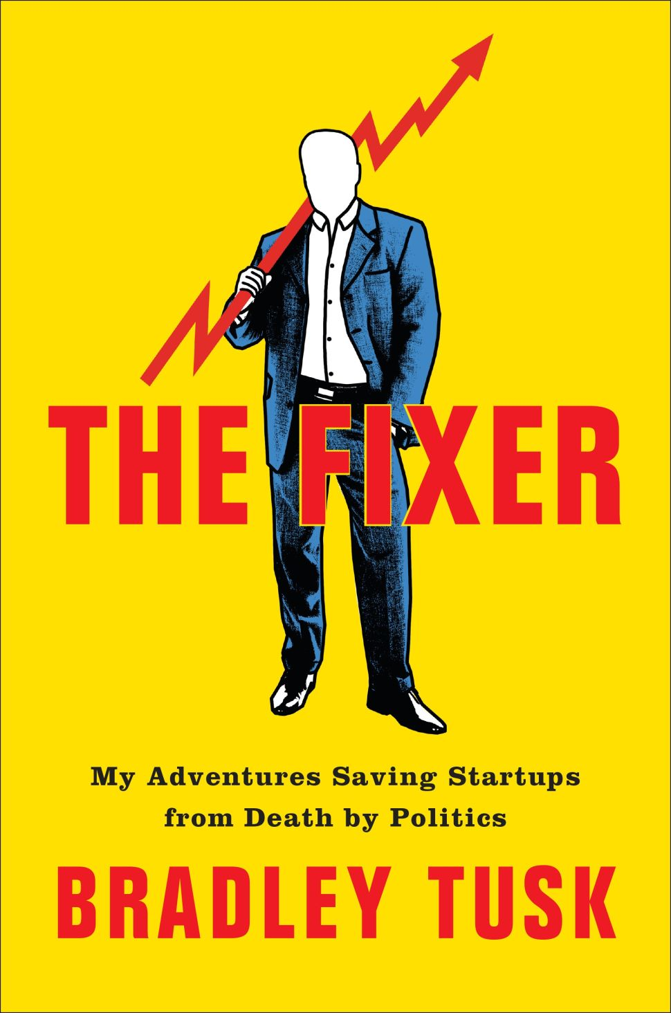 'The Fixer' by Bradley Tusk.