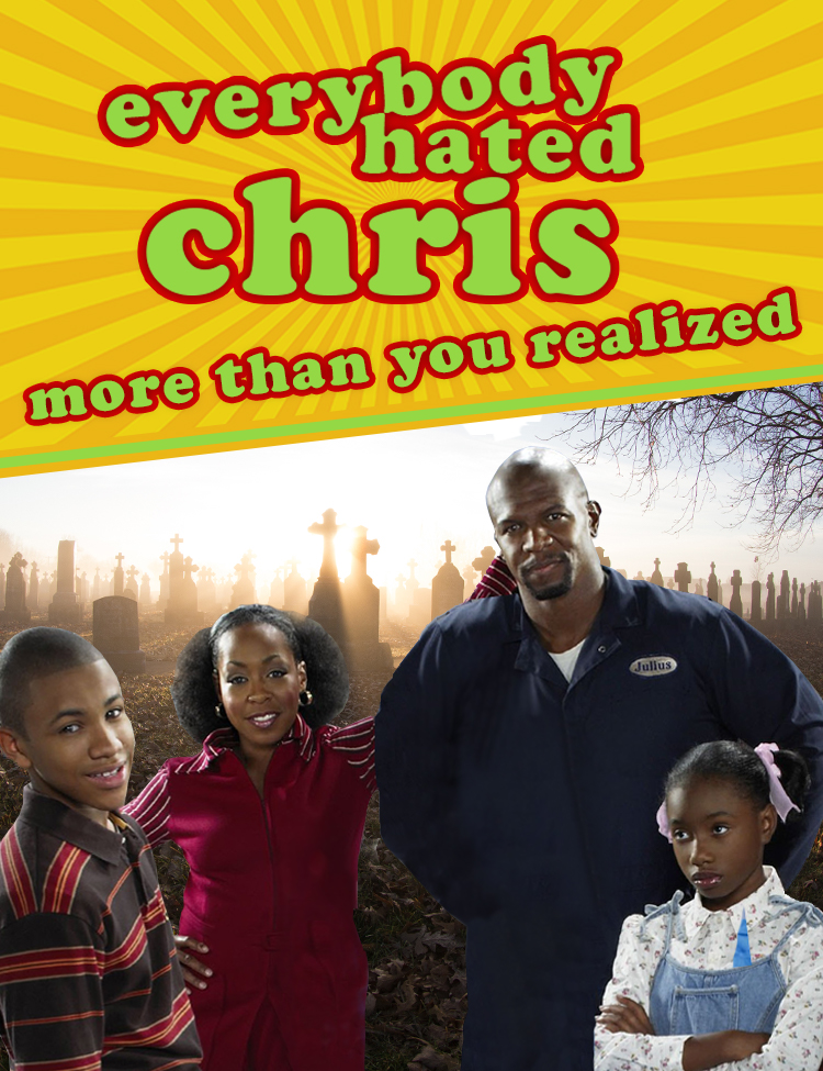 Everybody Hated Chris More Than You Realized