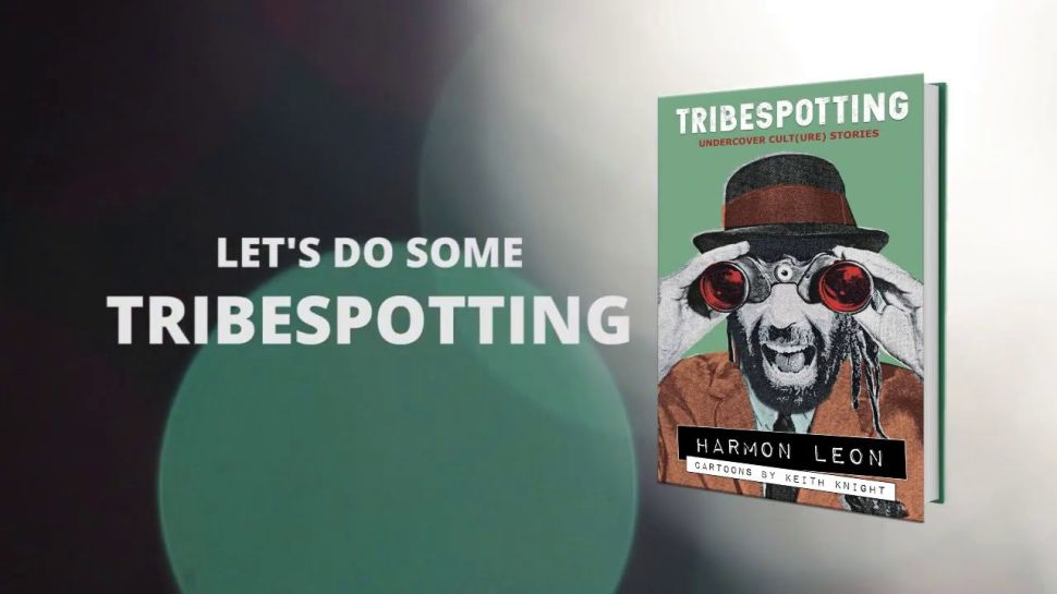 Tribespotting: Undercover (Cult)are Stories by Harmon Leon.