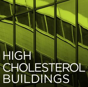 High Cholesterol Buildings